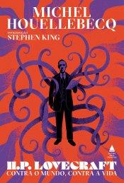 H.P. Lovecraft: contra o mundo, contra vida