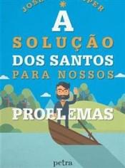 A solução dos santos para nossos problemas