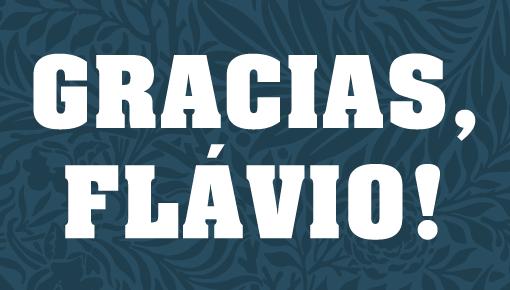 Gracias, Flávio