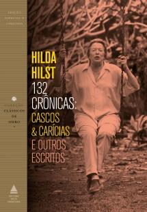 132 crônicas: Cascos & carícias e outros escritos