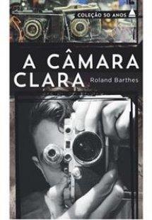 A câmara clara - Coleção 50 anos
