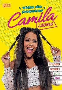 Camila Loures: Vida de popstar