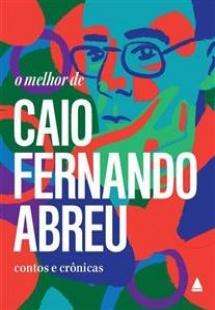 O melhor de Caio Fernando Abreu