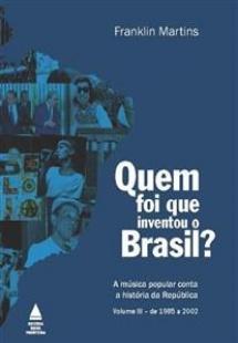 Quem foi que inventou o Brasil? - volume 3