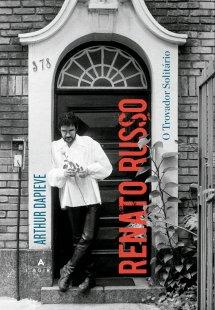 Renato Russo: o trovador solitário